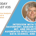 AI Today Podcast #35: Interview with Tom Davenport, Babson College, MIT, and Deloitte — Augmented Intelligence, GDPR, Data Science, and More
