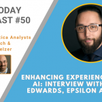 AI Today Podcast #050: Enhancing Experiences with AI – Interview with Tom Edwards, Epsilon Agency