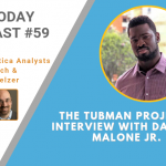 AI Today Podcast #59: The Tubman Project – Interview with Darrell Malone Jr.