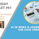 AI Today Podcast #61: AI in News & Journalism — Use Case Series