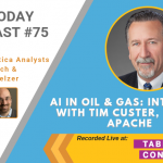 AI Today Podcast #75: AI in Oil & Gas: Interview with Tim Custer – Apache