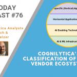 AI Today Podcast #76: Cognilytica's Classification of the AI Vendor Ecosystem