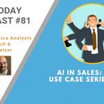 AI Today Podcast #81: How AI Enhances Sales — Use Case Series