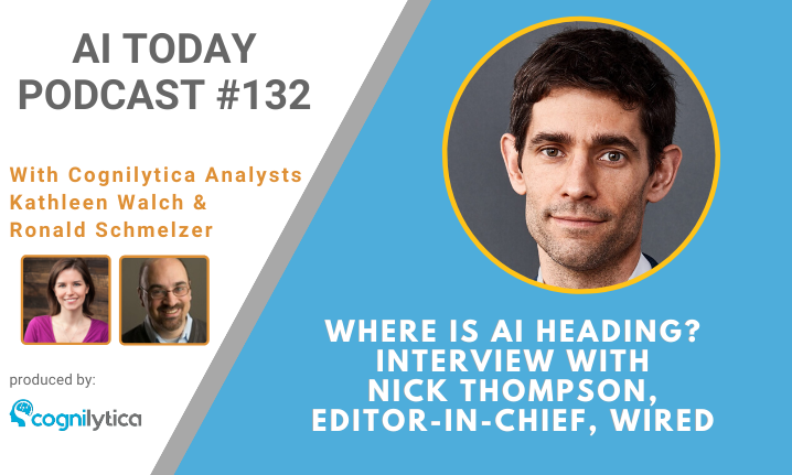 Podcast #132_ Where is AI Heading_ Interview with Nick Thompson, Editor-in-Chief, Wired